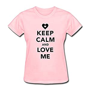 Keep Calm Love Me T Shirts For Women