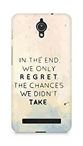 AMEZ we only regret the chances we didnt take Back Cover For Asus Zenfone C ZC451CG