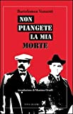 img - for Non piangete la mia morte book / textbook / text book