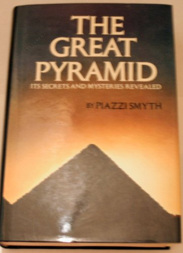 The Great Pyramid: Its Secrets And Mysteries Revealed PDF