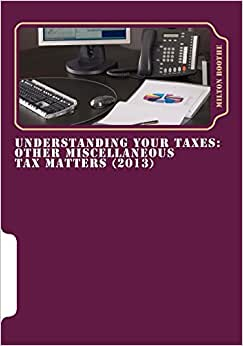 Understanding Your Taxes: Other Miscellaneous Tax Matters