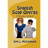 Spanish Soap Operas (Telenovelas)