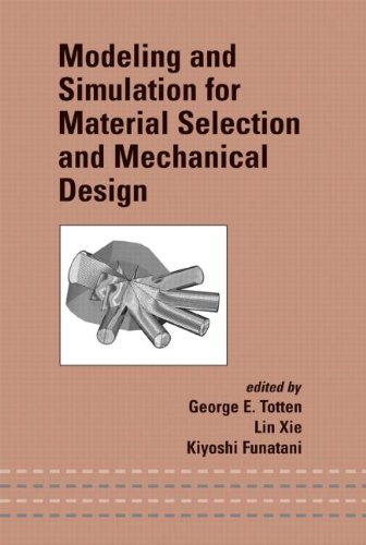 Modeling and Simulation for Material Selection and Mechanical Design (Mechanical Engineering)