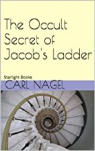 The Occult Secret of Jacob39s Ladder