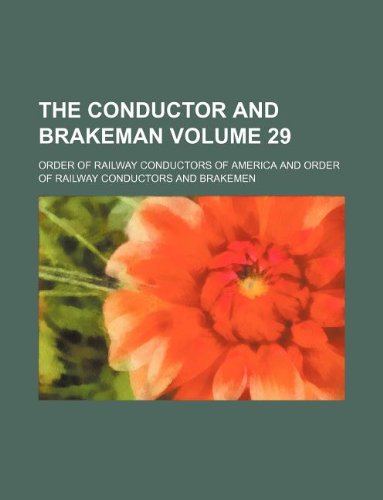 The Conductor and brakeman Volume 29