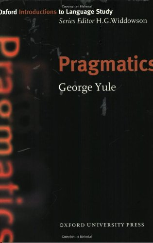 Oxford Introduction to Language Study: Pragmatics