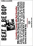 img - for Beat & Be bop. Jack Kerouac, la musica e le parole della Beat Generation. Con CD audio book / textbook / text book