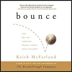 Bounce: The Art of Turning Tough Times into Triumph | [Keith McFarland]