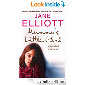 Mummy's Little Girl: A heart-rending story of abuse, innocence and the desperate race to save a lost child: A Desperate Race to Save a Lost Child