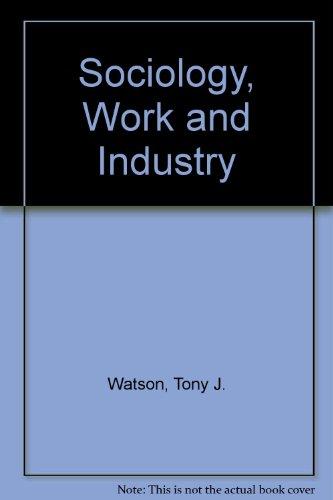 Sociology, Work & Industry