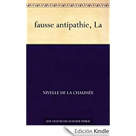 fausse antipathie, La (French Edition)