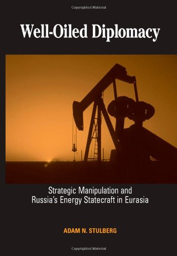 Well-Oiled Diplomacy: Strategic Manipulation and Russia's...