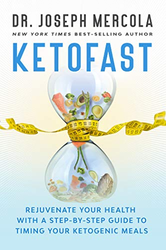 KetoFast Rejuvenate Your Health with a Step-by-Step Guide to Timing Your Ketogenic Meals [Mercola, Dr. Joseph] (Tapa Dura)