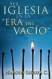 img - for Ser Iglesia en la Era del Vacio (Spanish Edition) book / textbook / text book