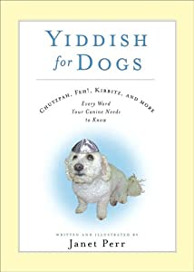 "Cover of ""Yiddish for Dogs: Chutzpah, Feh..."