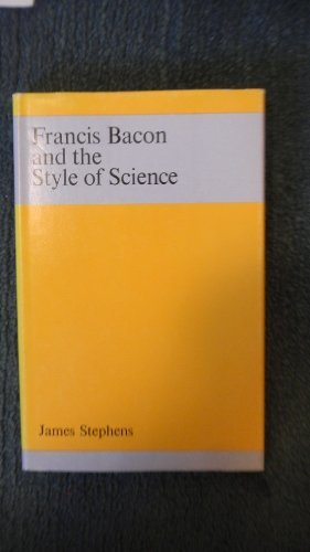 Francis Bacon and the Style of Science