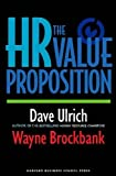 img - for D. Ulrich's W. Brockbank's The HR Value (The HR Value Proposition [Hardcover])2005 book / textbook / text book