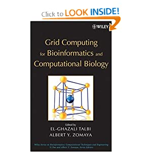 Grid Computing for Bioinformatics and Computational Biology Albert Y. Zomaya, El-Ghazali Talbi