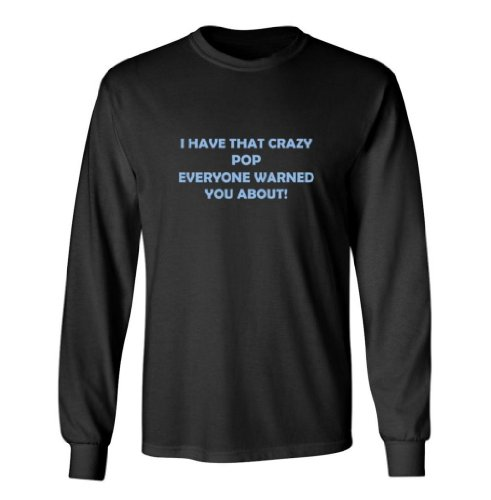 So Relative! I Have That Crazy Pop Kids Long Sleeve T-Shirt (Black, Kids Medium)