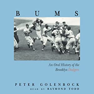 Bums: An Oral History of the Brooklyn Dodgers | [Peter Golenbock]