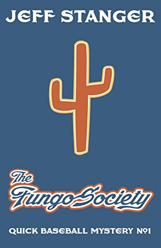The Fungo Society by Jeff Stanger