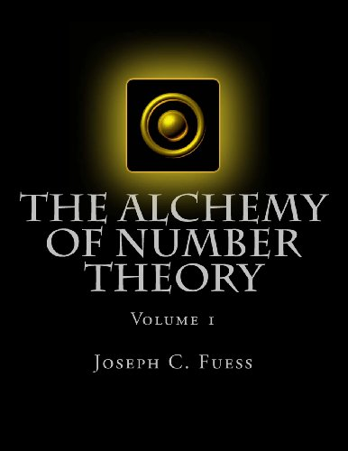 The Alchemy of Number Theory (Volume 1)