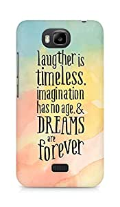 AMEZ laughter is timeless imagination has no age and dreams are forever Back Cover For Huawei Honor Bee