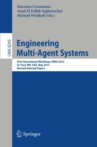 Engineering Multi-Agent Systems: First International Workshop, Emas 2013, St. Paul, Mn, Usa, May 6-7, 2013, Revised Selected Papers (Lecture Notes In ... / Lecture Notes In Artificial Intelligence)