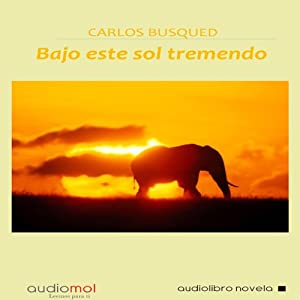 Bajo este sol tremendo [Under this Tremendous Sun] Audiobook