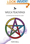 Wicca Teachings: An Introduction and...