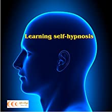 Learning self-hypnosis (       UNABRIDGED) by Michael Bauer Narrated by Carina Bauer