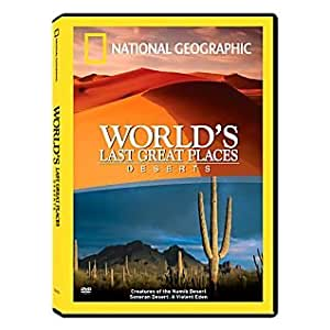 World's Last Greatest Places: Deserts