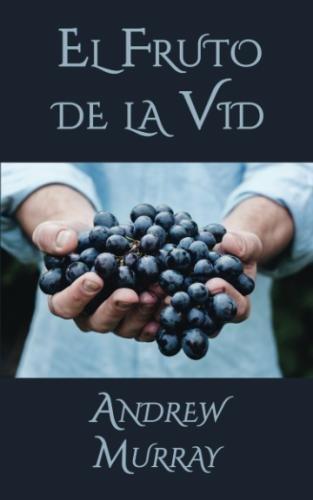 El Fruto de la Vid (Spanish Edition) [Murray, Andrew] (Tapa Blanda)