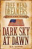 Dark Sky at Dawn (Free Men and Dreamers, 1)