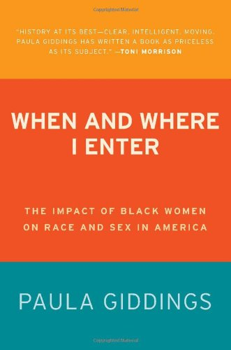 When and Where I Enter: The Impact of Black Women on Race...