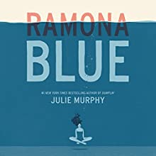 Ramona Blue Audiobook by Julie Murphy Narrated by Therese Plummer
