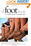 The Foot Book: A Complete Guide to He...