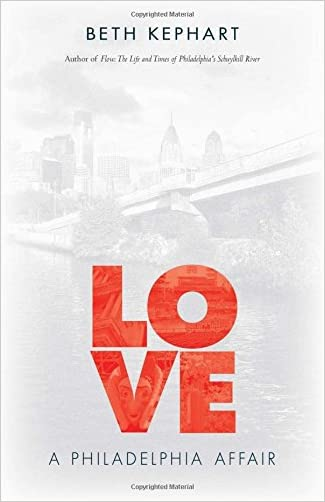 Love: A Philadelphia Affair written by Beth Kephart