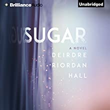 Sugar (       UNABRIDGED) by Deirdre Riordan Hall Narrated by Tara Sands