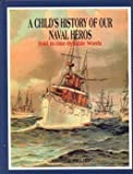 A Childs History of Our Naval Heros (Book 4)