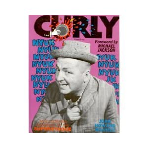 Joan Howard Maurer - Curly: An Illustrated Biography of the Superstooge Reviews