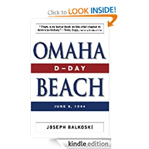 Kindle Book Bargains: Omaha Beach: D-Day, June 6, 1944, by Joseph Balkoski. Publisher: Stackpole Books (February 29, 2004)