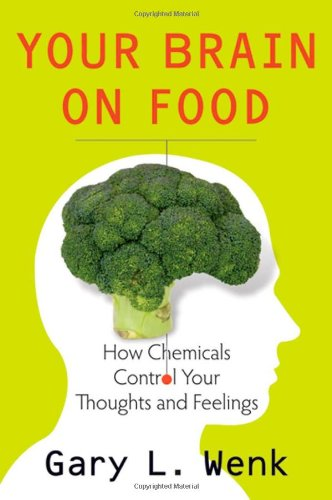 Get the book, Your Brain on Food by Dr. Gary Wenk | eklectica.in
