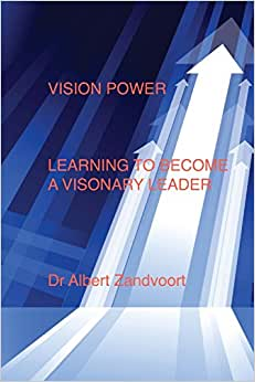 Vision Power: Learning To Become A Visionary Leader