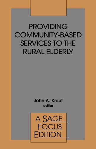 Providing Community-Based Services to the Rural Elderly (SAGE Focus Editions)