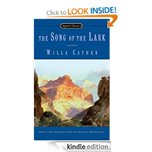 The Song Of The Lark (Signet Classics) Willa Cather and Melissa Homestead