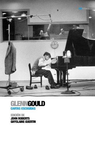 Glenn gould - cartas escogidas (Biorritmos (rhythm))