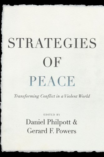 Strategies of Peace:  Transforming Conflict in a Violent...