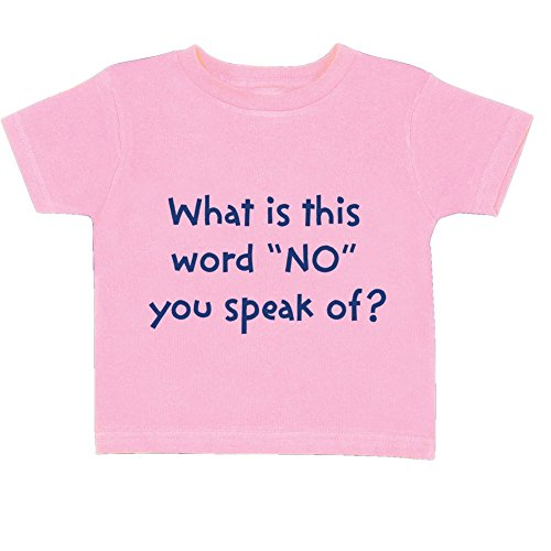 What Is This Word No You Speak Of Toddler T-Shirt - Pink - 24M