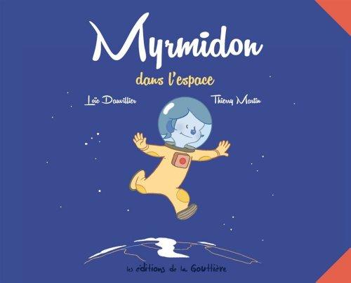 Myrmidon : dans l'espace